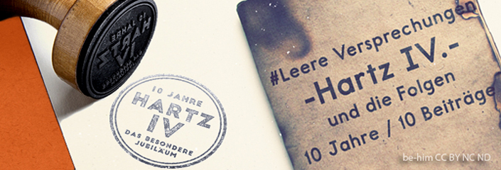#LEERE VERSPRECHUNGEN - 10 JAHRE HARTZ IV - be-him CC BY NC ND - HEADER 705 x 240