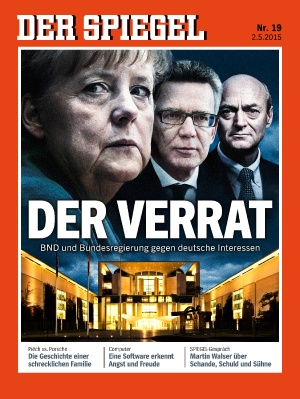 """""""Der Verrat"""" titelt der Keine Lüge: der Verrat aus dem Kanzleramt. Spiegel Anfang Mai 2015 über die Perversion der Merkel-Sicherheit"""
